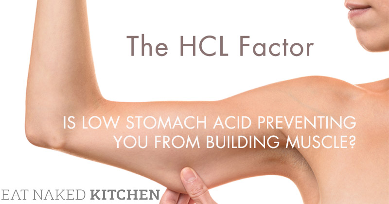 Is low stomach acid preventing you from building muscle?