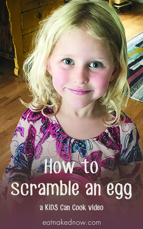How to scramble an egg: A KiDs Can Cook video | eatnakednow.com