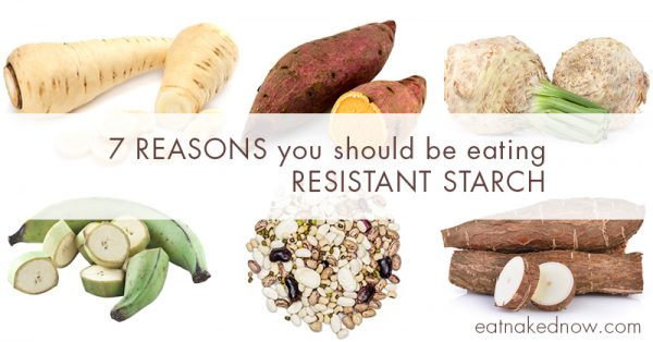 7 Reasons you should be eating resistant starch | eatnakednow.com