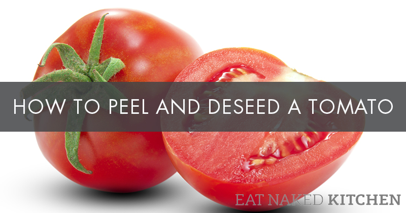 5 Ways to Peel a Tomato (and two ways to deseed, but who's counting)