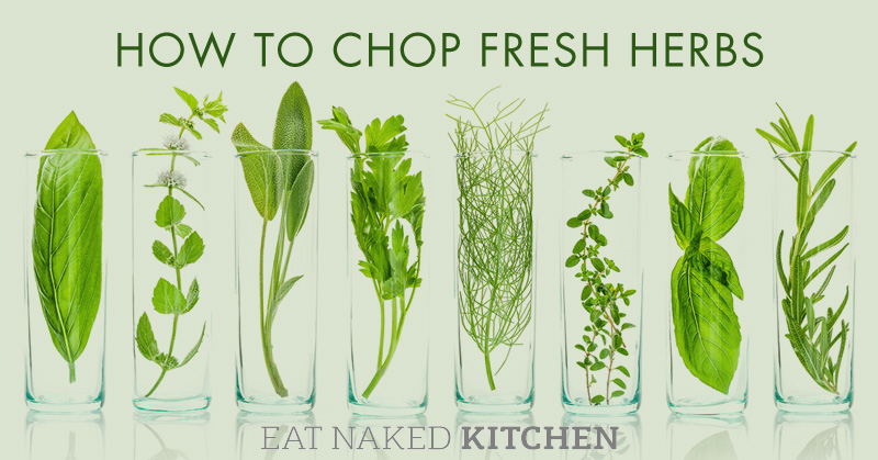 How to Chop (and Store) Fresh Herbs