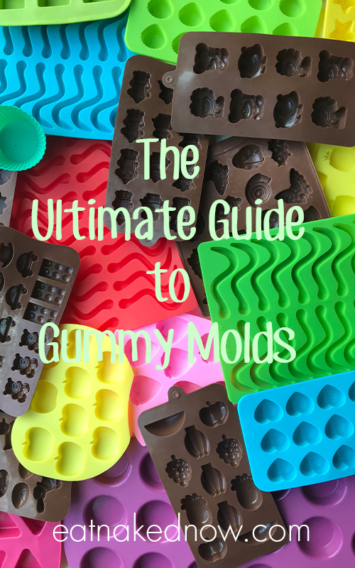 The Ultimate Guide to Gummy Molds | eatnakednow.com