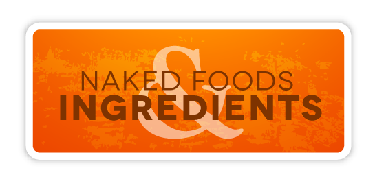 Naked Foods and Ingredients Resources
